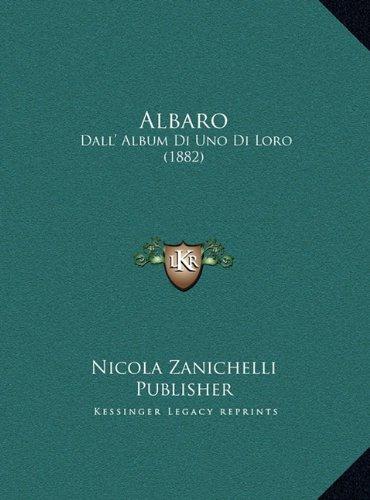 Albaro: Dall' Album Di Uno Di Loro (1882)