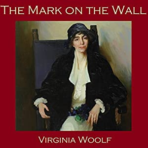 The Mark on the Wall Audiobook