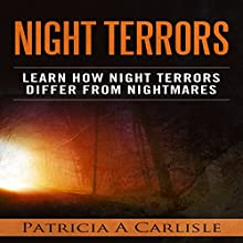 Night Terrors: Learn How Night Terrors Differ from Nightmares Audiobook by Patricia A. Carlisle Narrated by Jeff Werden
