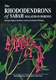 img - for The Rhododendrons of Sabah, Malaysian Borneo book / textbook / text book