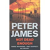 Not Dead Enough: Three Murders. One Suspect. No Proofby Peter James