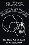 Black Medicine I: The Dark Art of Death (0873641019) by Mashiro, N.