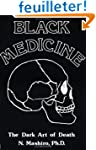 Black Medicine I: The Dark Art of Death