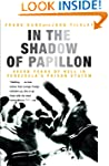 In the Shadow of Papillon: Seven Year...