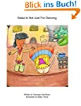 Salsa Is Not Just For Dancing (Kids E...
