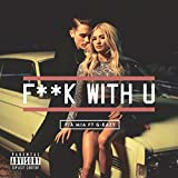 F**k With U [feat. G-Eazy] [Explicit]
