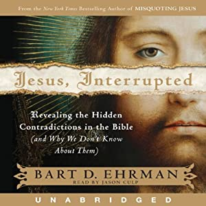 Jesus, Interrupted: Revealing the Hidden Contradictions in the Bible Audiobook