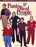 PANTS FOR REAL PEOPLE (Sewing for Real People)