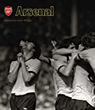 Arsenal: Extraordinary Images of an Amazing Club (Official Illustrated History) Arsene Wenger