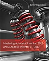 Mastering Autodesk Inventor 2012 and Autodesk Inventor LT 2012 Front Cover