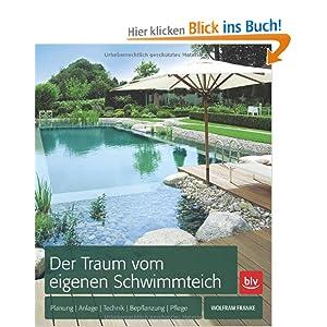 der traum vom eigenen schwimmteich planung anlage technik bepflanzung pflege. Black Bedroom Furniture Sets. Home Design Ideas