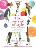 The Pursuit of Style: Advice and Musings from Americas Top Fashion Designers