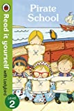 Pirate School - Read it yourself with Ladybird: Level 2 (Read It Yourself Level 2)