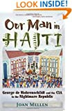 Our Man in Haiti: George de Mohrenschildt and the CIA in the Nightmare Republic