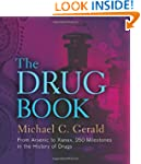 The Drug Book: From Arsenic to Xanax,...