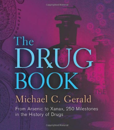 the-drug-book-from-arsenic-to-xanax-250-milestones-in-the-history-of-drugs