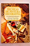 Tecnicas de Pintura Decorativa (Spanish Edition) (8432913413) by Sloan, Annie