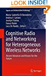 Cognitive Radio and Networking for He...