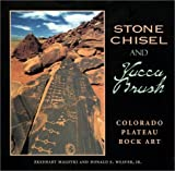 img - for Stone Chisel and Yucca Brush: Colorado Plateau Rock Art 1st edition by Malotki, Ekkehart, Weaver, Donald E. (2002) Hardcover book / textbook / text book