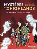 """Afficher """"Mystères dans les Highlands Les Secrets du château de Glamis"""""""