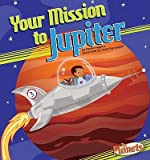 img - for Your Mission to Jupiter   [YOUR MISSION TO JUPITER] [Library Binding] book / textbook / text book
