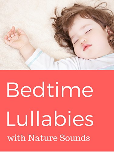 Bedtime Lullabies with Nature Sounds