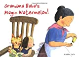 Grandma Baba's Magic Watermelon!