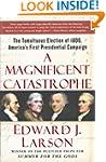 A Magnificent Catastrophe: The Tumult...
