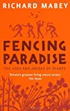 Richard Mabey Fencing Paradise: The Uses And Abuses Of Plants