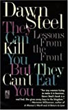 img - for They Can Kill You But They Can't Eat You: Lessons from the Front by Dawn Steel (1994-10-03) book / textbook / text book