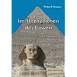 """Im Sternzeichen des L�wen: Eine radi�sthetische Hypothese der Menschheitsgeschichtevon """"Walter-Paul Brunner"""""""