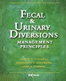 Fecal & Urinary Diversions: Management Principles, 1e