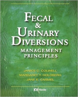 Fecal & Urinary Diversions: Management Principles, 1e
