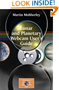 Lunar and Planetary Webcam User's Guide (The Patrick Moore Practical Astronomy Series)