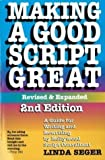 Making a Good Script Great 2nd (second) Revised Edition by Seger, Linda published by Samuel French Trade,U.S. (1994)