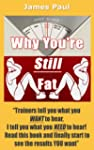 Why You're Still Fat - A REAL Weight...