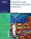 AutoCAD  2006: A Problem Solving Approach (1418020419) by Tickoo, Sham