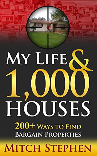 My Life & 1,000 Houses: 200+ Ways To Find Bargain Properties by Mitch Stephen ebook deal