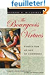 The Bourgeois Virtues - Ethics for an...