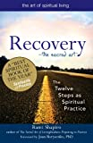 img - for Recovery - The Sacred Art: The Twelve Steps as Spiritual Practice (The Art of Spiritual Living) book / textbook / text book