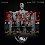 Race: The Colour of Shame | Marie-Madeleine MacLean