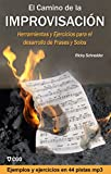 El Camino de la Improvisación: Herramientas y Ejercicios para el desarrollo de Frases y Solos.