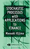 Masaaki Kijima Stochastic Processes with Applications to Finance