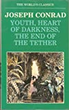 Youth, Heart of Darkness, The End of the Tether (Oxford World's Classics) (0192816268) by Conrad, Joseph