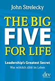 The Big Five for Life: Leadership's Greatest Secret - Was wirklich zählt im Leben (dtv Ratgeber)
