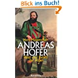 Andreas Hofer: Held und Rebell der Alpen