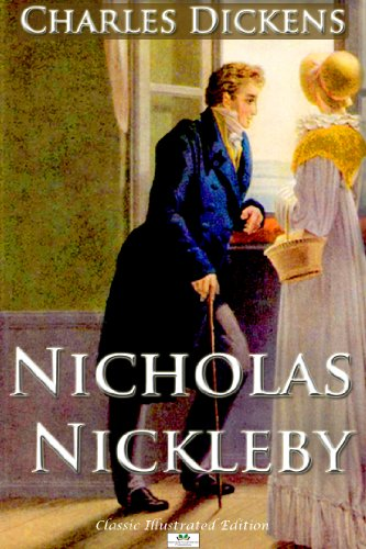 Charles Dickens - Nicholas Nickleby - Classic Illustrated Edition