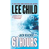 61 Hours (Jack Reacher, No. 14) ~ Lee Child
