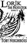 Lorik The Protector (Lorik Trilogy Bo...