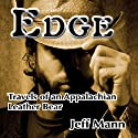 Edge: Travels of an Appalachian Leather Bear Audiobook by Jeff Mann Narrated by Joe Smith